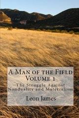 A Man of the Field Volume 1: Reformation, The Struggle Against Nonduality